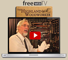 Go to our Web TV show, The Highland Woodworker